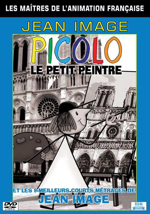 Collection les maîtres de l'animation française : Jean Image. Picolo, le petit peintre