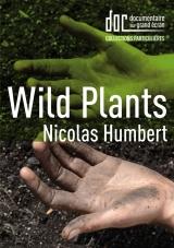Wild Plants = Plantes sauvages | Humbert, Nicolas. Monteur