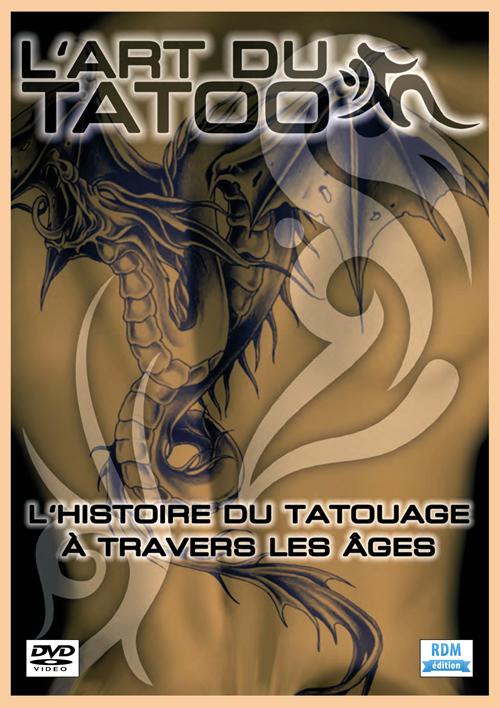 Art du tatoo (L') : l'histoire du tatouage à travers les âges |