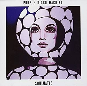 Soulmatic | Purple Disco Machine