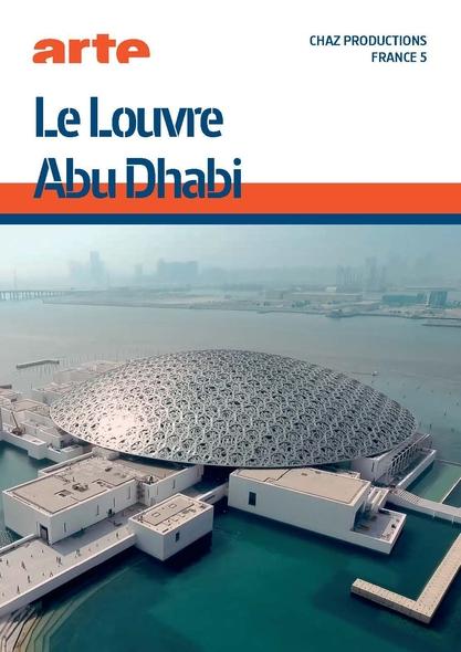Louvre Abu Dhabi (Le) | Ladoucette, Patrick. Metteur en scène ou réalisateur