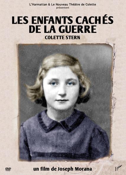 Les enfants cachés de la guerre . DVD : Colette Stern / Joseph Morana, réal.   