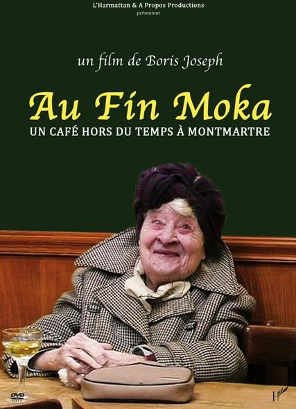 Au fin moka : un café hors du temps à Montmartre / Boris Joseph, réal., aut. |