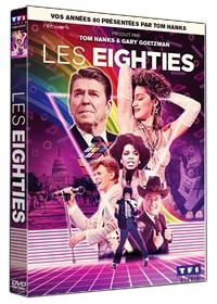 The Eighties = = Les 80's / Tom Hanks, Gary Goetzman, Marc Herzog, executive producers  