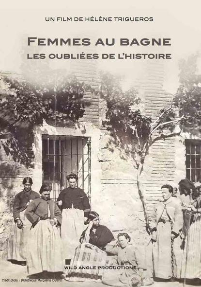 Femmes au bagne, les oubliées de l'histoire . DVD / Hélène Trigueros, réal.  | Trigueros , Hélène . Scénariste