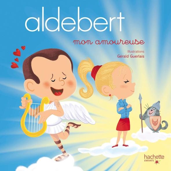 Mon amoureuse |  Aldebert. Auteur