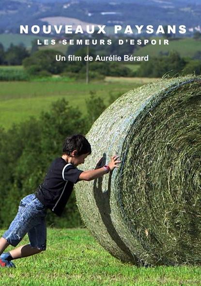 Nouveaux paysans, les semeurs d'espoir / Aurélie Bérard, réal. | Bérard, Aurélie. Metteur en scène ou réalisateur