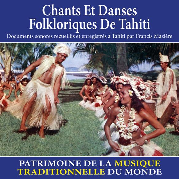 Chants et danses folkloriques de Tahiti - Patrimoine de la musique traditionnelle du monde  |