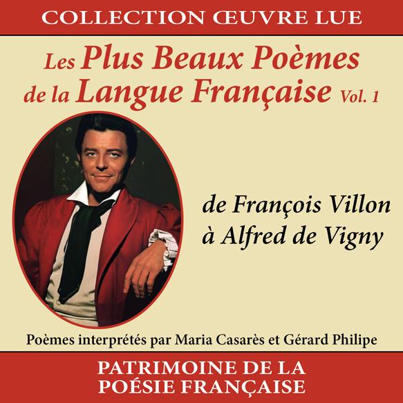 Collection oeuvre lue - Les plus beaux poèmes de la langue française Vol. 1 : de François Villon à Alfred de Vigny