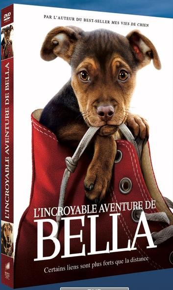L'Incroyable Aventure de Bella . DVD = A Dog's Way Home / Charles Martin Smith, réal.    Martin Smith, Charles. Metteur en scène ou réalisateur
