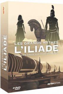 Les Grands Mythes : L'Iliade / une série crée par François Busnel | Busnel, François (1969-....), auteur