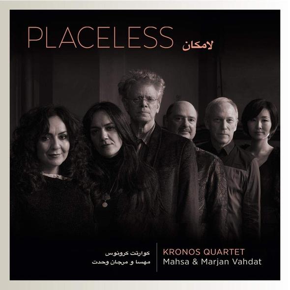 Placeless / Mahsa & Marjan Vahdat + Kronos Quartet | Vahdat, Mahsa