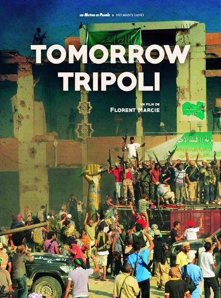 Tomorrow Tripoli / Florent Marcie, réal.  | Marcie , Florent . Scénariste. Metteur en scène ou réalisateur