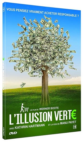 L'Illusion verte = The Green Lie / Werner Boote, réal.  | Boote, Werner (1965-....). Metteur en scène ou réalisateur. Scénariste