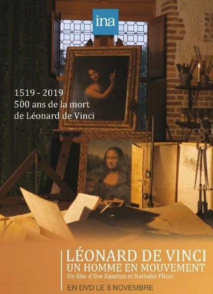 Léonard de Vinci, un homme en mouvement . DVD / Eve Ramboz, Nathalie Plicot, réal.  | Ramboz , Eve . Scénariste