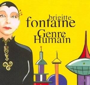 Genre humain | Brigitte Fontaine (1940-....)