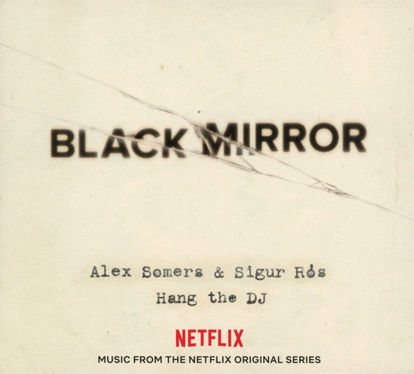 Black mirror : Hang the DJ |  Sigur Ros. Compositeur